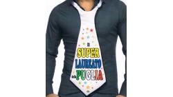 Cravatta CRAVATTONE del SUPER LAUREATO della PUGLIA - per Laurea